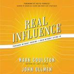 Real Influence Persuade Without Pushing and Gain Without Giving In, Mark Goulston