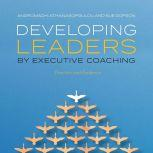 Developing Leaders by Executive Coaching Practice and Evidence, Andromachi Athanasopoulou