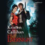 Evernight The Darkest London Series: Book 5, Kristen Callihan
