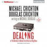 Dealing or The Berkeley-to-Boston Forty-Brick Lost-Bag Blues, Michael Crichton