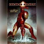 The Iron Man Collection Iron Man, Iron Man 2, and Iron Man 3, Marvel Press
