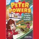 Peter Powers and the League of Lying Lizards!, Kent Clark