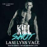 Kill Shot, Lani Lynn Vale