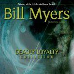 Deadly Loyalty Collection: The Curse, Bill Myers