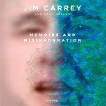 Memoirs and Misinformation A novel, Jim Carrey