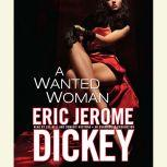 A Wanted Woman, Eric Jerome Dickey