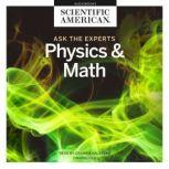 Ask the Experts: Physics and Math, Scientific American