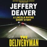 The Deliveryman A Lincoln Rhyme Short Story, Jeffery Deaver