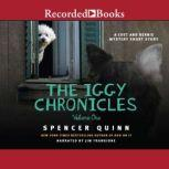 The Iggy Chronicles, Volume One A Chet and Bernie Mystery eShort Story, Spencer Quinn