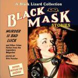 Black Mask 2: Murder <i>Is</i> Bad Luck And Other Crime Fiction from the Legendary Magazine, Otto Penzler