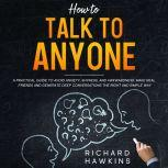 How to Talk to Anyone, Richard Hawkins