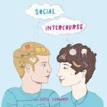 Social Intercourse, Greg Howard