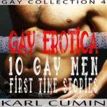 Gay Erotica - 10 Gay Men First Time Stories, Karl Cumin