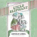 Uncle Elephant, Arnold Lobel