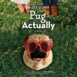 Pug Actually, Matt Dunn