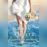A Nantucket Wedding, Nancy Thayer