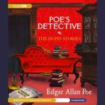 Poes Detective The Dupin Stories, Edgar Allan Poe