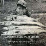 Surfcasters, Snapper and Scandal Shore Fishing Notes from Wellington Circa 1973, GJ PHilip