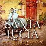 Santa Lucia, Michelle Damiani