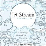 Jet Stream A Journey Through our Changing Climate, Tim Woollings