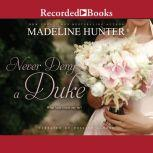 Never Deny a Duke, Madeline Hunter