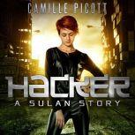 Hacker A Sulan Story, Camille Picott