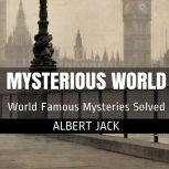 Albert Jack's Mysterious World - Part 1 History's Greatest Mysteries