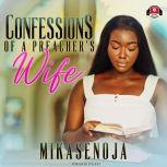 Confessions of a Preacher's Wife, Mikasenoja