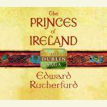 The Princes of Ireland The Dublin Saga, Edward Rutherfurd