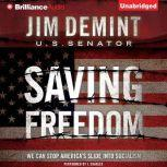 Saving Freedom We Can Stop America's Slide into Socialism, Jim DeMint