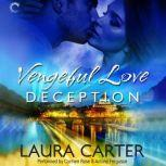 Vengeful Love: Deception, Laura Carter