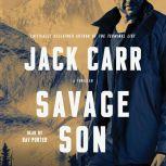 Savage Son A Thriller, Jack Carr