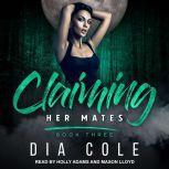 Claiming Her Mates Book Three, Dia Cole