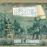 American Holocaust The Conquest of the New World, David E. Stannard