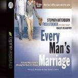 Every Man's Marriage An Every Man's Guide to Winning the Heart of a Woman, Stephen Arterburn