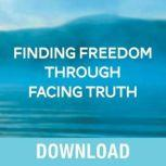 Finding Freedom Through Facing Truth Discover God's Truth and Embrace Your Path to Freedom, Joyce Meyer