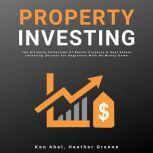Property Investing, Ken Abel