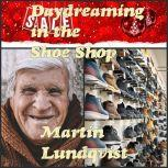 Daydreaming in the Shoe Shop, Martin Lundqvist