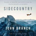 Sidecountry Tales of Death and Life from the Back Roads of Sports, John Branch
