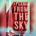 It Came from the Sky, Chelsea Sedoti