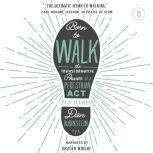 Born to Walk (Booktrack Edition) The Transformative Power of a Pedestrian Act, Dan Rubinstein