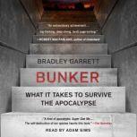 Bunker Building for the End Times, Bradley Garrett