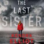 The Last Sister, Kendra Elliot