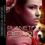 Planet Bear, Rebecca Royce