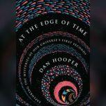 At the Edge of Time Exploring the Mysteries of Our Universe's First Seconds, Dan Hooper
