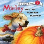 Marley: Marley and the Runaway Pumpkin, John Grogan