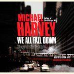 We All Fall Down, Michael Harvey