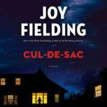 Cul-de-sac A Novel, Joy Fielding