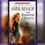 The Shadow Queen A Black Jewels Novel, Anne Bishop