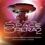 The New Space Opera 2, Edited by Gardner Dozois and Jonathan Strahan